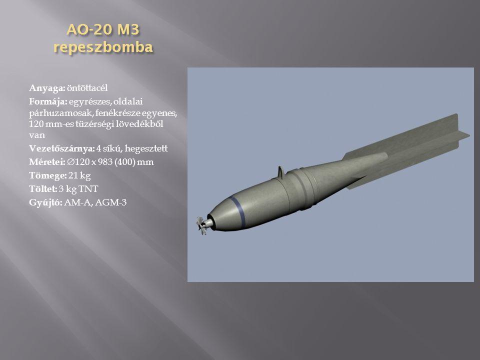 AO-10 repeszbomba Anyaga: öntöttacél Formája: egyrészes, oldalai párhuzamosak, fenékrésze legömbölyített Vezetőszárnya: 4 síkú Méretei:  80 x 480 (290) mm Tömege: 9,51 kg Töltet: 0,86 kg TNT Gyújtó: AM-A, AGM-1, AGM-3, TM- 4A, AV-4