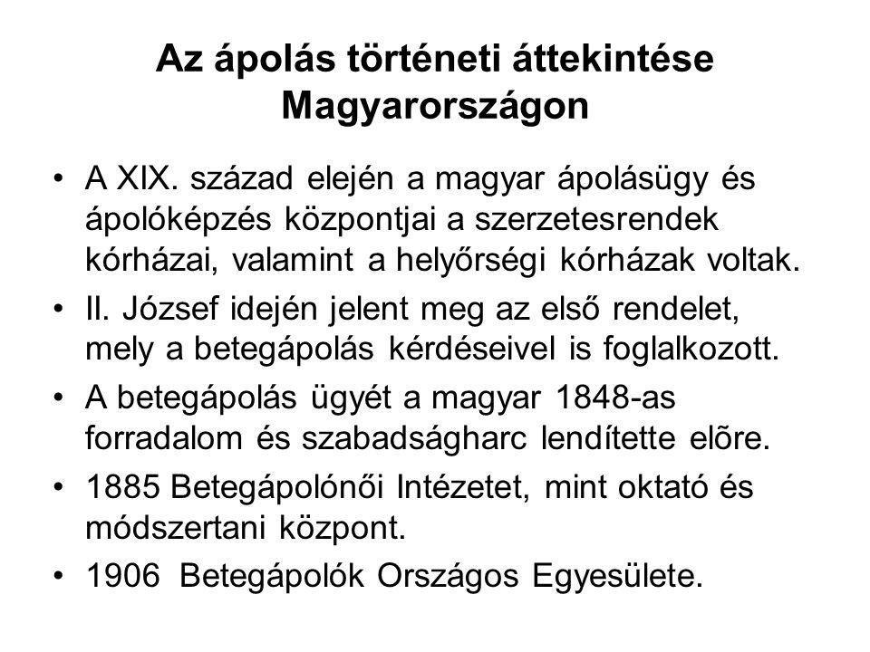 Az ápolás történeti áttekintése Magyarországon A XIX.