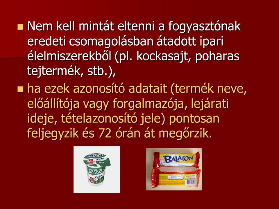 Nem kell mintát eltenni a fogyasztónak eredeti csomagolásban átadott ipari élelmiszerekből (pl.