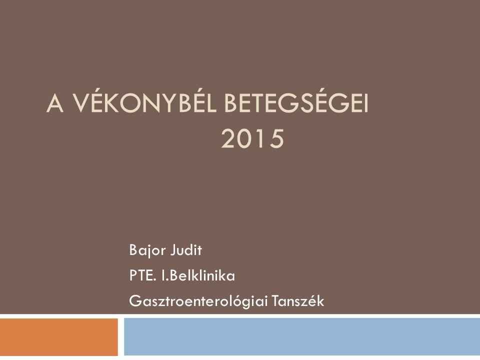 A VÉKONYBÉL BETEGSÉGEI 2015 Bajor Judit PTE. I.Belklinika Gasztroenterológiai Tanszék