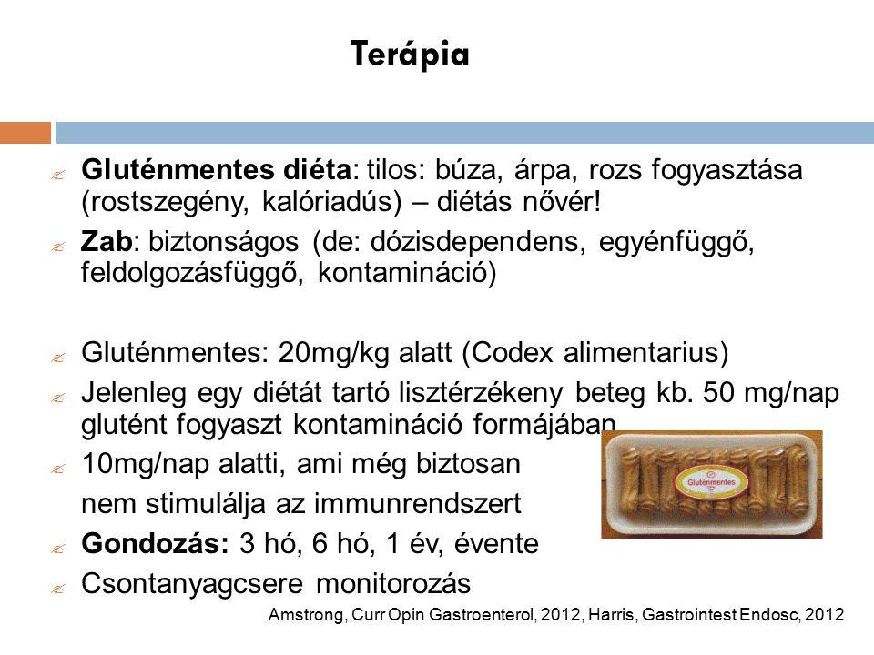 Terápia  Gluténmentes diéta: tilos: búza, árpa, rozs fogyasztása (rostszegény, kalóriadús) – diétás nővér.