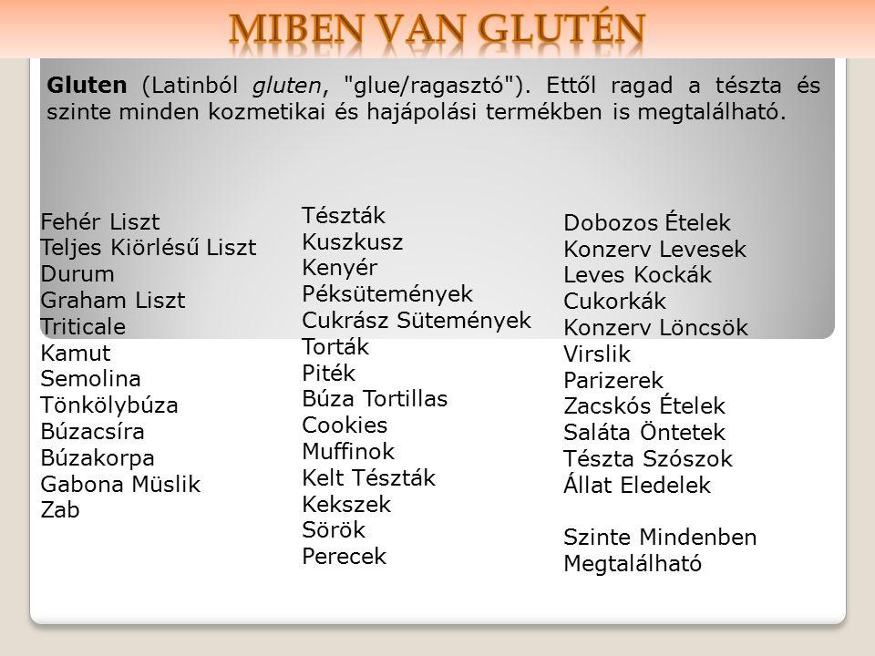 Gluten (Latinból gluten, glue/ragasztó ).