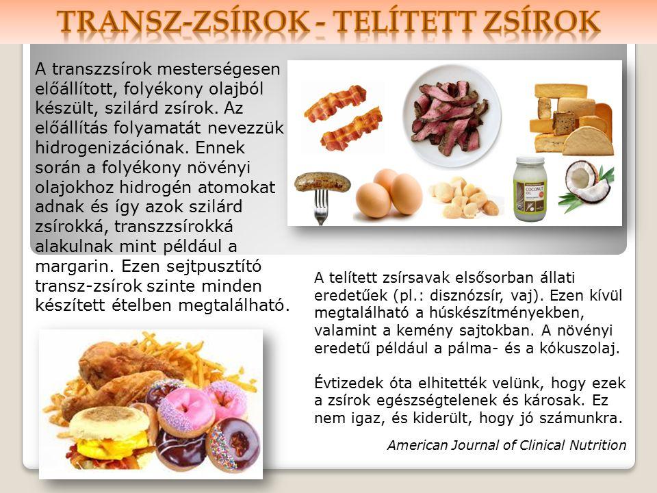A telített zsírsavak elsősorban állati eredetűek (pl.: disznózsír, vaj).