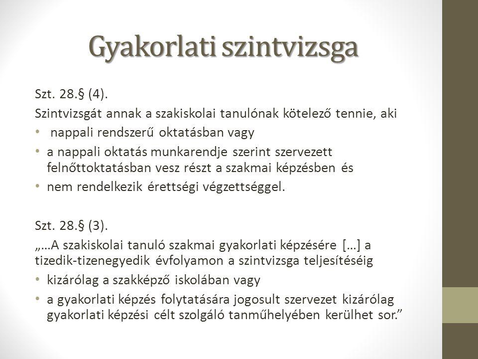 Gyakorlati szintvizsga Szt.28.§ (4).