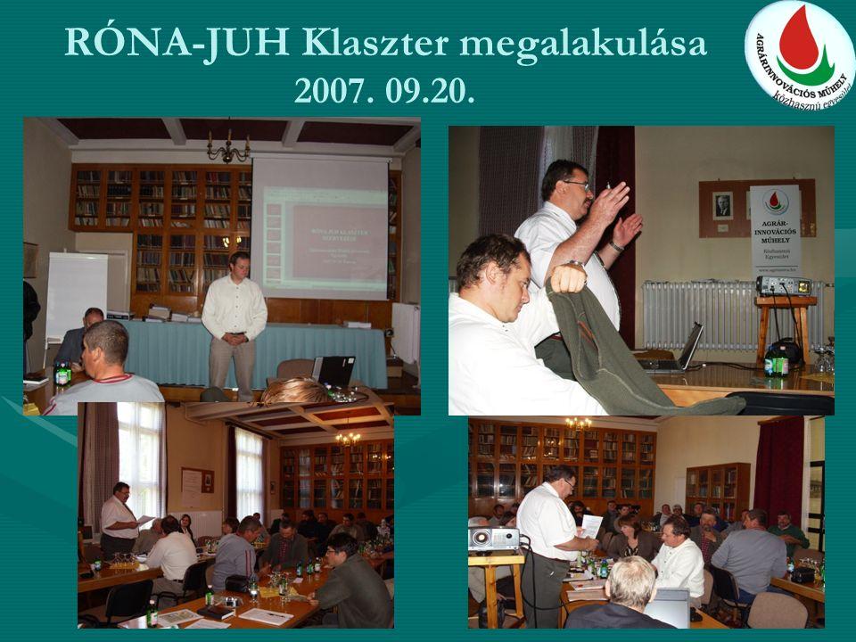 RÓNA-JUH Klaszter megalakulása 2007. 09.20.