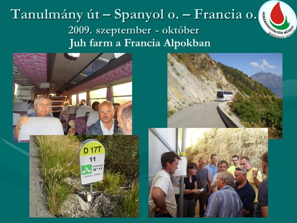 Tanulmány út – Spanyol o. – Francia o. 2009. szeptember - október Juh farm a Francia Alpokban