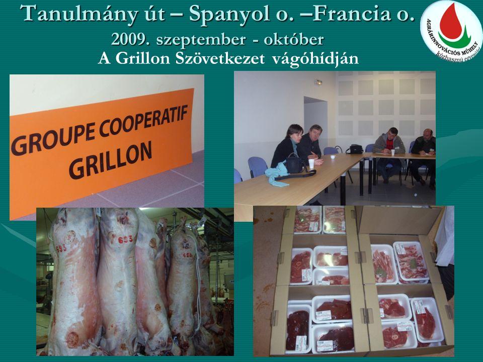 Tanulmány út – Spanyol o. –Francia o. 2009. szeptember - október A Grillon Szövetkezet vágóhídján