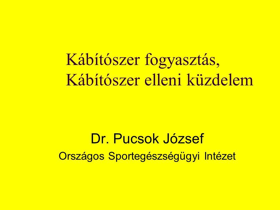 Kábítószer fogyasztás, Kábítószer elleni küzdelem Dr. Pucsok József Országos Sportegészségügyi Intézet