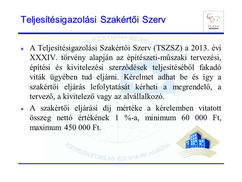 Teljesítésigazolási Szakértői Szerv A Teljesítésigazolási Szakértői Szerv (TSZSZ) a 2013. évi XXXIV. törvény alapján az építészeti-műszaki tervezési,