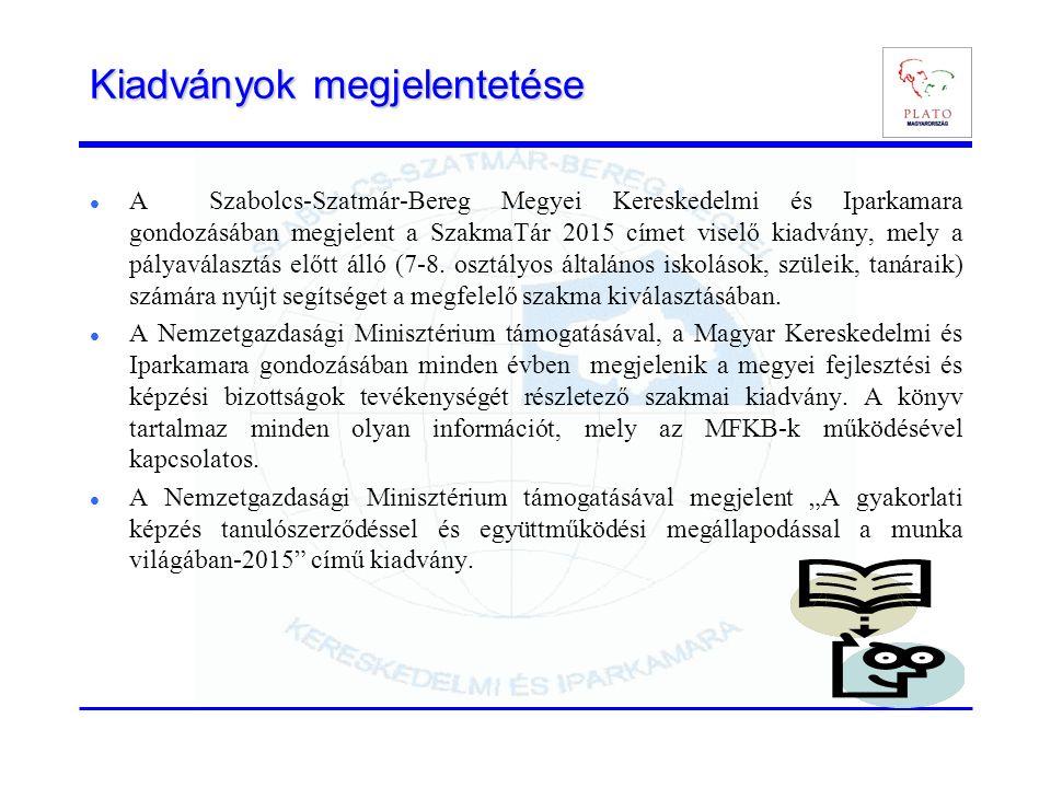 Kiadványok megjelentetése A Szabolcs-Szatmár-Bereg Megyei Kereskedelmi és Iparkamara gondozásában megjelent a SzakmaTár 2015 címet viselő kiadvány, me