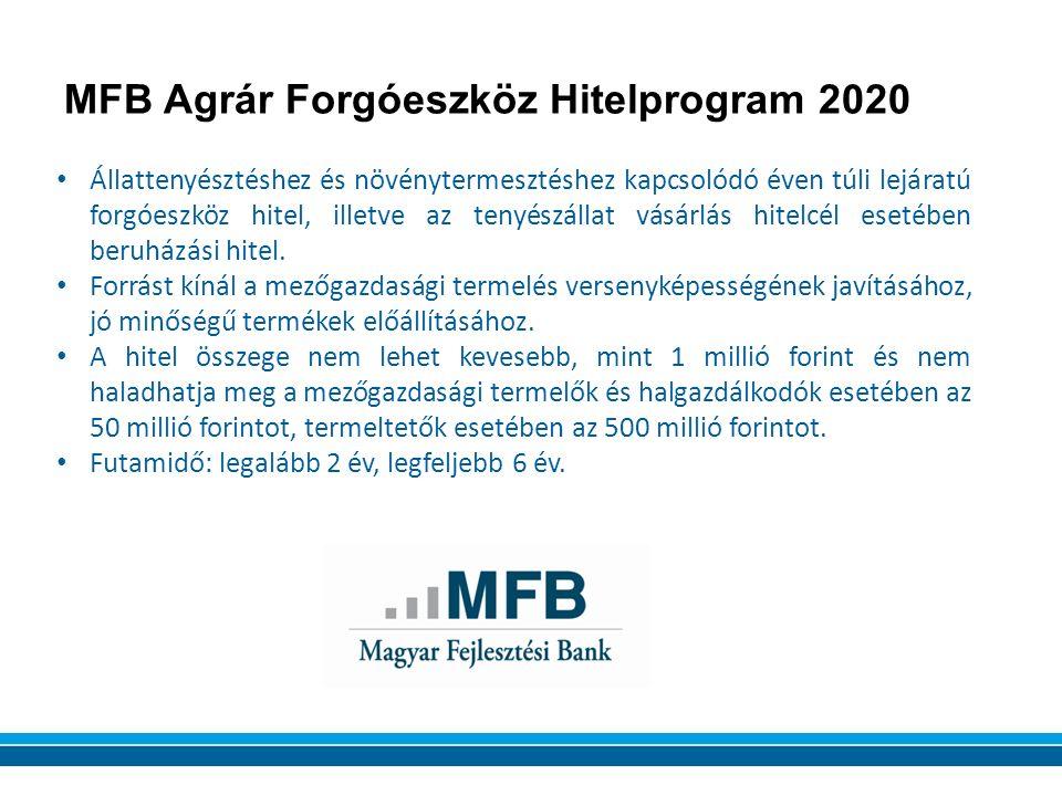 MFB Agrár Forgóeszköz Hitelprogram 2020 Állattenyésztéshez és növénytermesztéshez kapcsolódó éven túli lejáratú forgóeszköz hitel, illetve az tenyészállat vásárlás hitelcél esetében beruházási hitel.