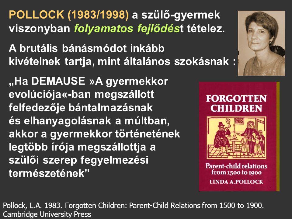POLLOCK (1983/1998) a szülő-gyermek viszonyban folyamatos fejlődést tételez.