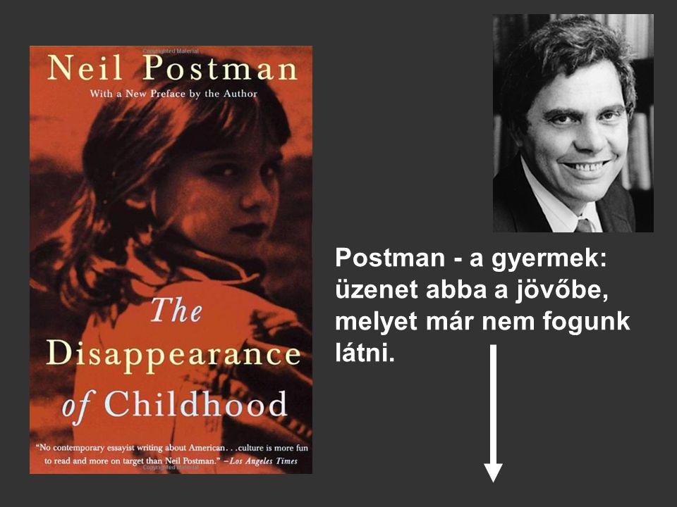Postman - a gyermek: üzenet abba a jövőbe, melyet már nem fogunk látni.