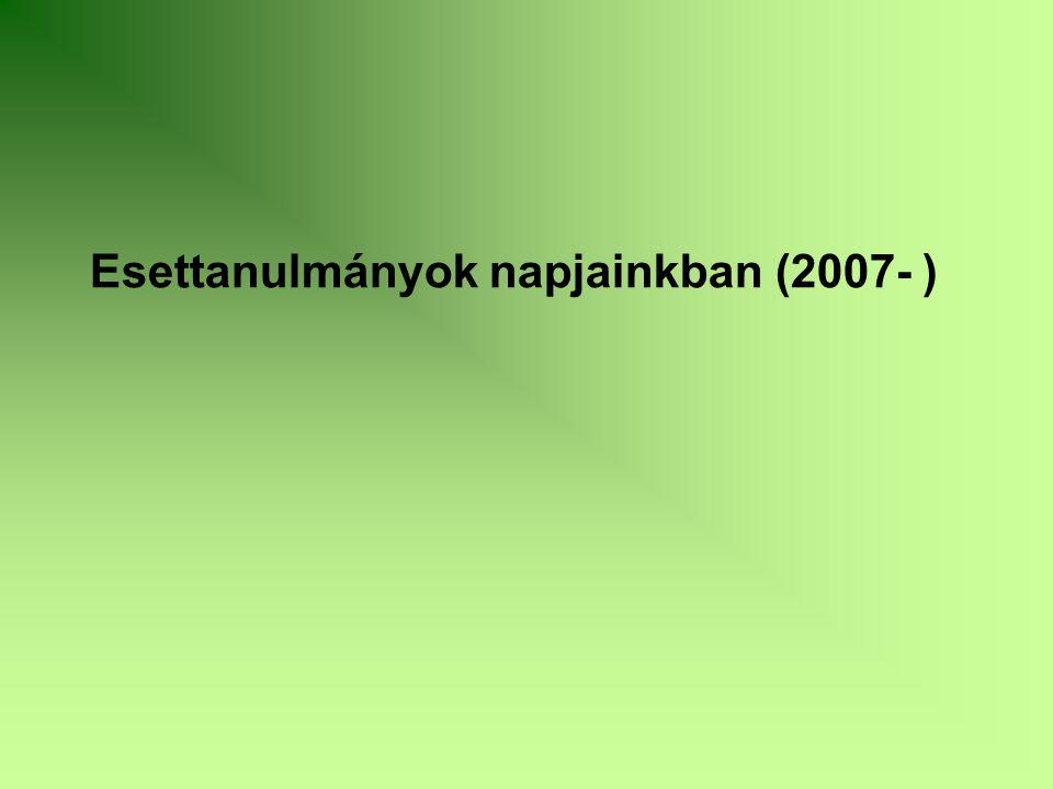 Esettanulmányok napjainkban (2007- )