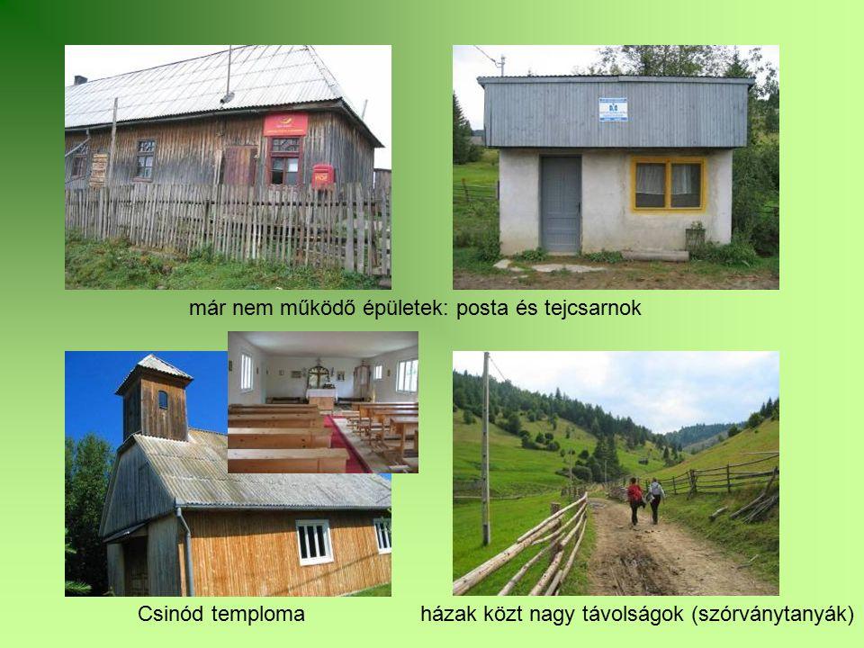 már nem működő épületek: posta és tejcsarnok Csinód temploma házak közt nagy távolságok (szórványtanyák)
