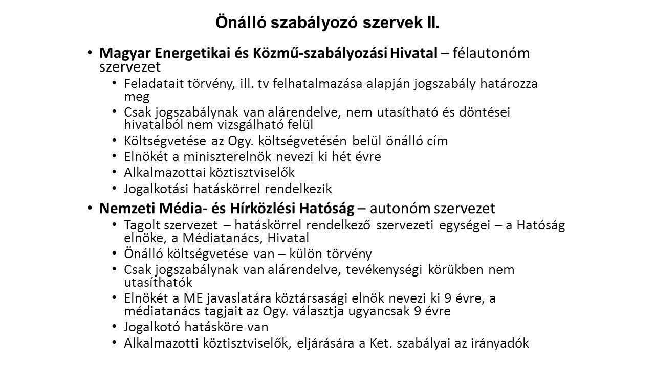 Önálló szabályozó szervek II. Magyar Energetikai és Közmű-szabályozási Hivatal – félautonóm szervezet Feladatait törvény, ill. tv felhatalmazása alapj