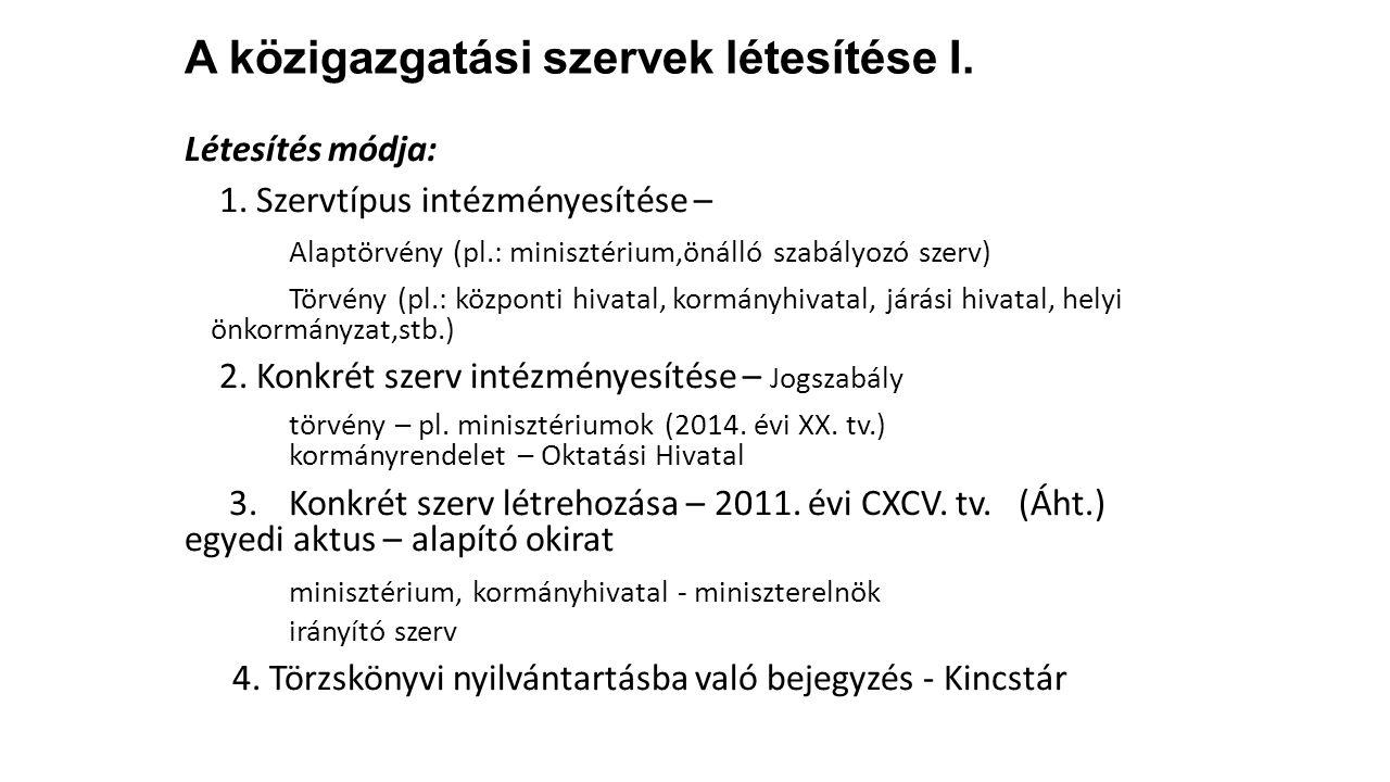 A közigazgatási szervek létesítése II.5.