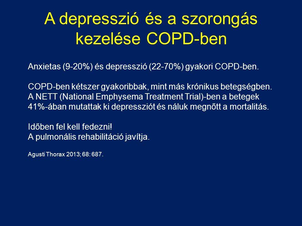 A depresszió és a szorongás kezelése COPD-ben Anxietas (9-20%) és depresszió (22-70%) gyakori COPD-ben. COPD-ben kétszer gyakoribbak, mint más króniku