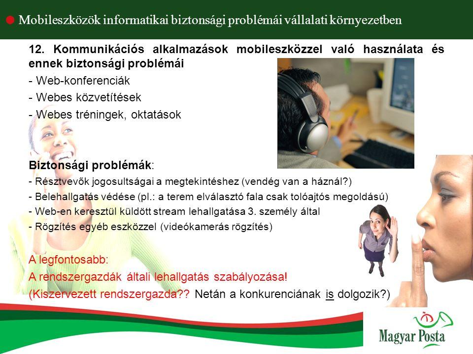  Mobileszközök informatikai biztonsági problémái vállalati környezetben 12.