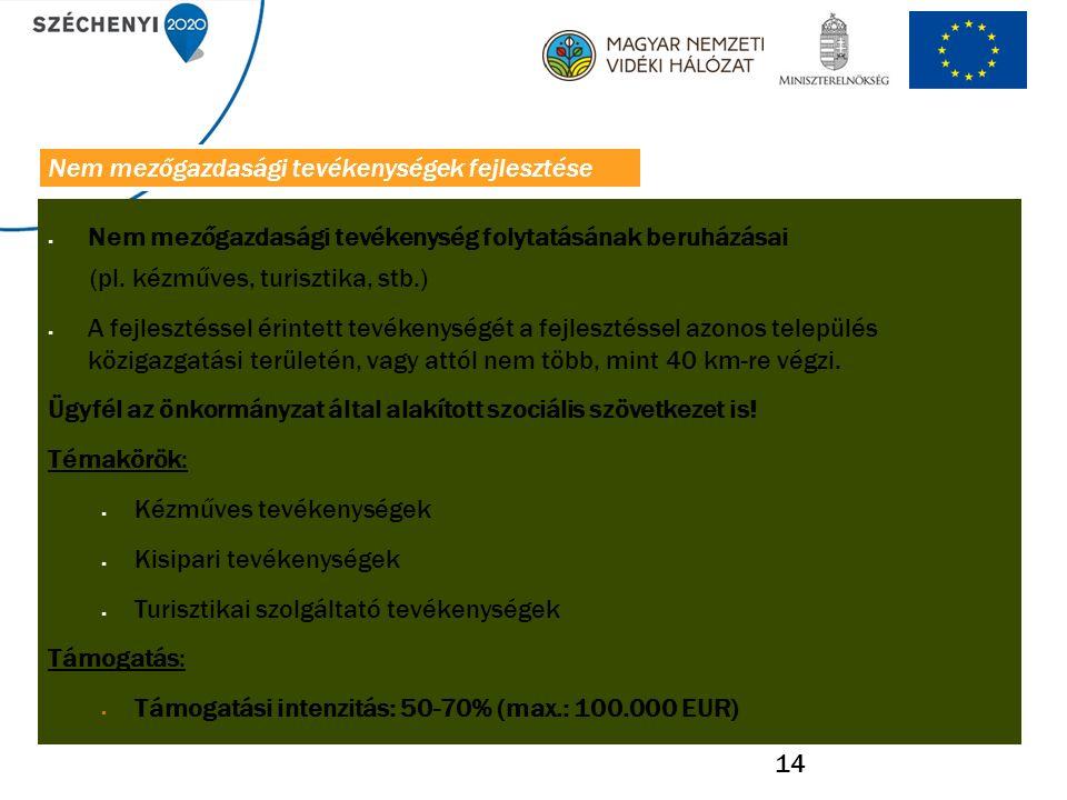 14  Nem mezőgazdasági tevékenység folytatásának beruházásai (pl.