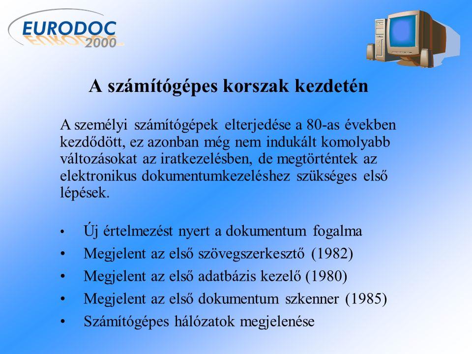 A számítógépes korszak kezdetén A személyi számítógépek elterjedése a 80-as években kezdődött, ez azonban még nem indukált komolyabb változásokat az iratkezelésben, de megtörténtek az elektronikus dokumentumkezeléshez szükséges első lépések.