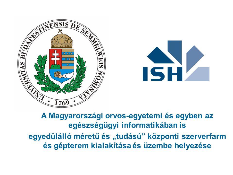 """A Magyarországi orvos-egyetemi és egyben az egészségügyi informatikában is egyedülálló méretű és """"tudású"""" központi szerverfarm és gépterem kialakítása"""