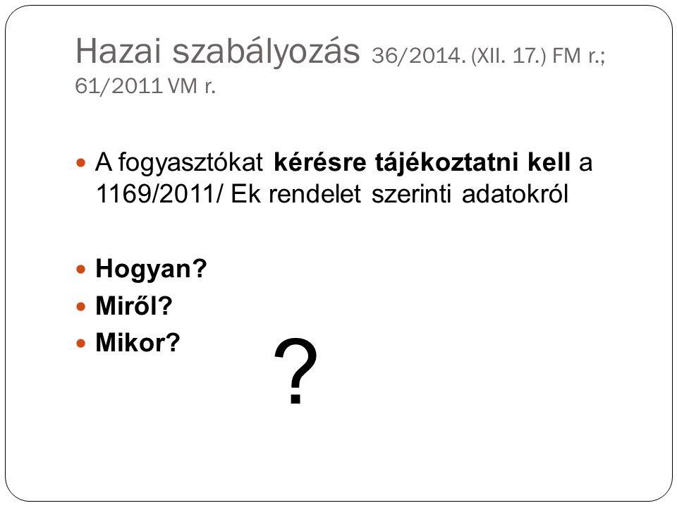 Hazai szabályozás 36/2014. (XII. 17.) FM r.; 61/2011 VM r.