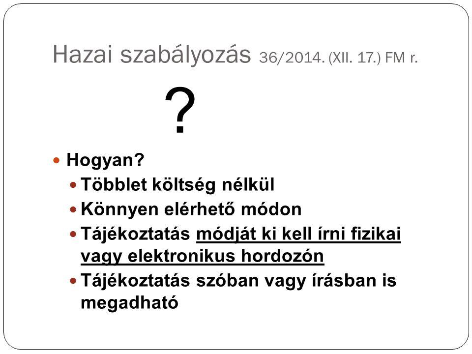 Hazai szabályozás 36/2014. (XII. 17.) FM r. Hogyan.