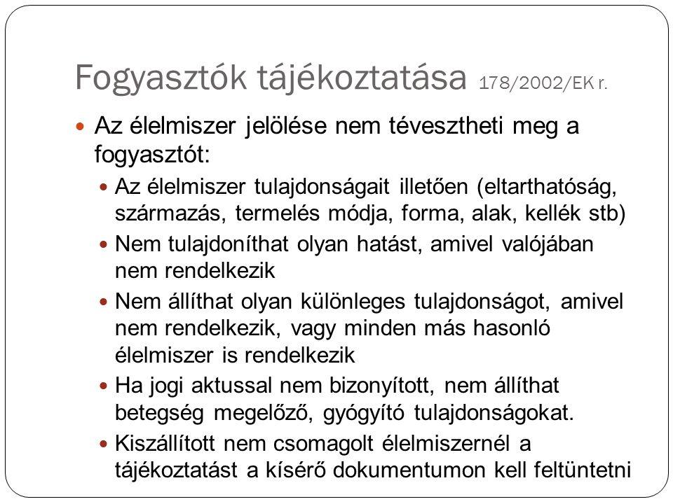 Fogyasztók tájékoztatása 178/2002/EK r.