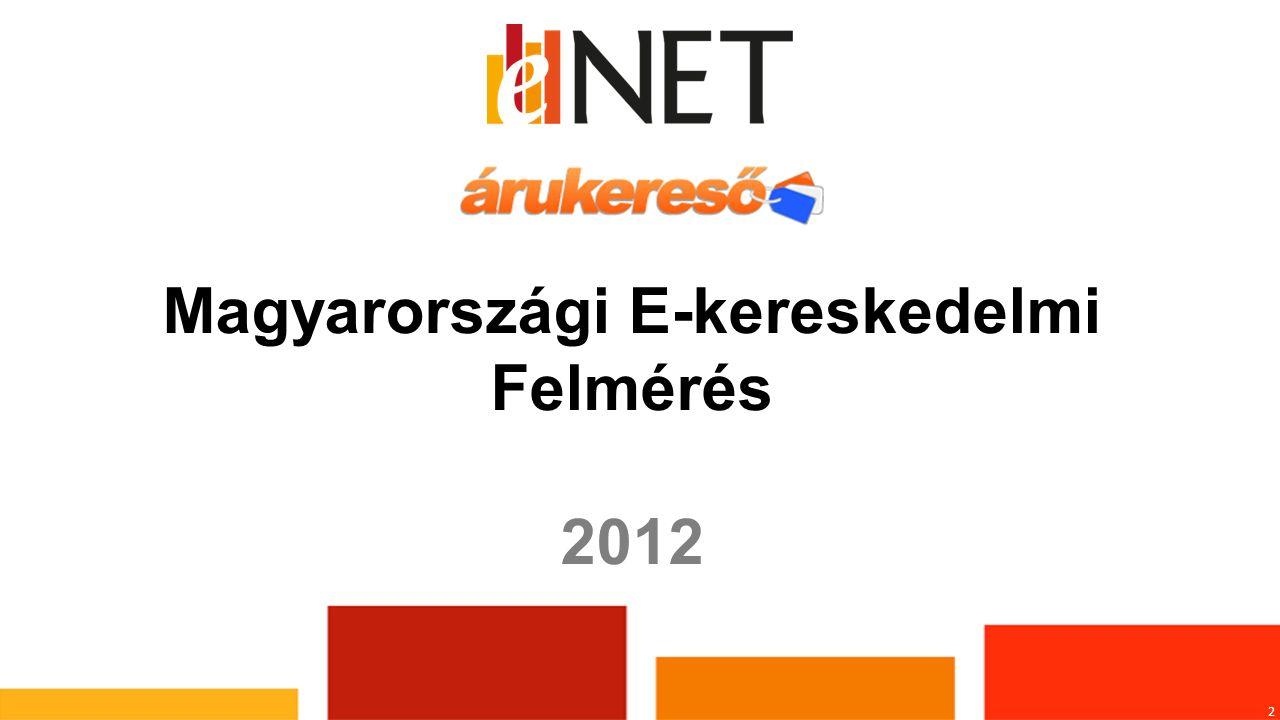 3 A kutatás célcsoportjának kiválasztása: Magyar nyelvű honlappal rendelkező webáruházak becsült száma 5-6 ezer Az eNET adatbázisában szereplő webáruházak száma 4100 db Működő, gazdasági tevékenységet folytató webáruházak száma 3600 db Rendszeresen (legalább havonta) frissülő termékkínálattal rendelkező webáruházak száma 1200 db Webáruház: Interneten keresztül értékesítő kiskereskedelmi vállalkozás: magyar nyelvű honlapon, termékek online módon történő megrendelését és kosaras értékesítését végző cégek köre.