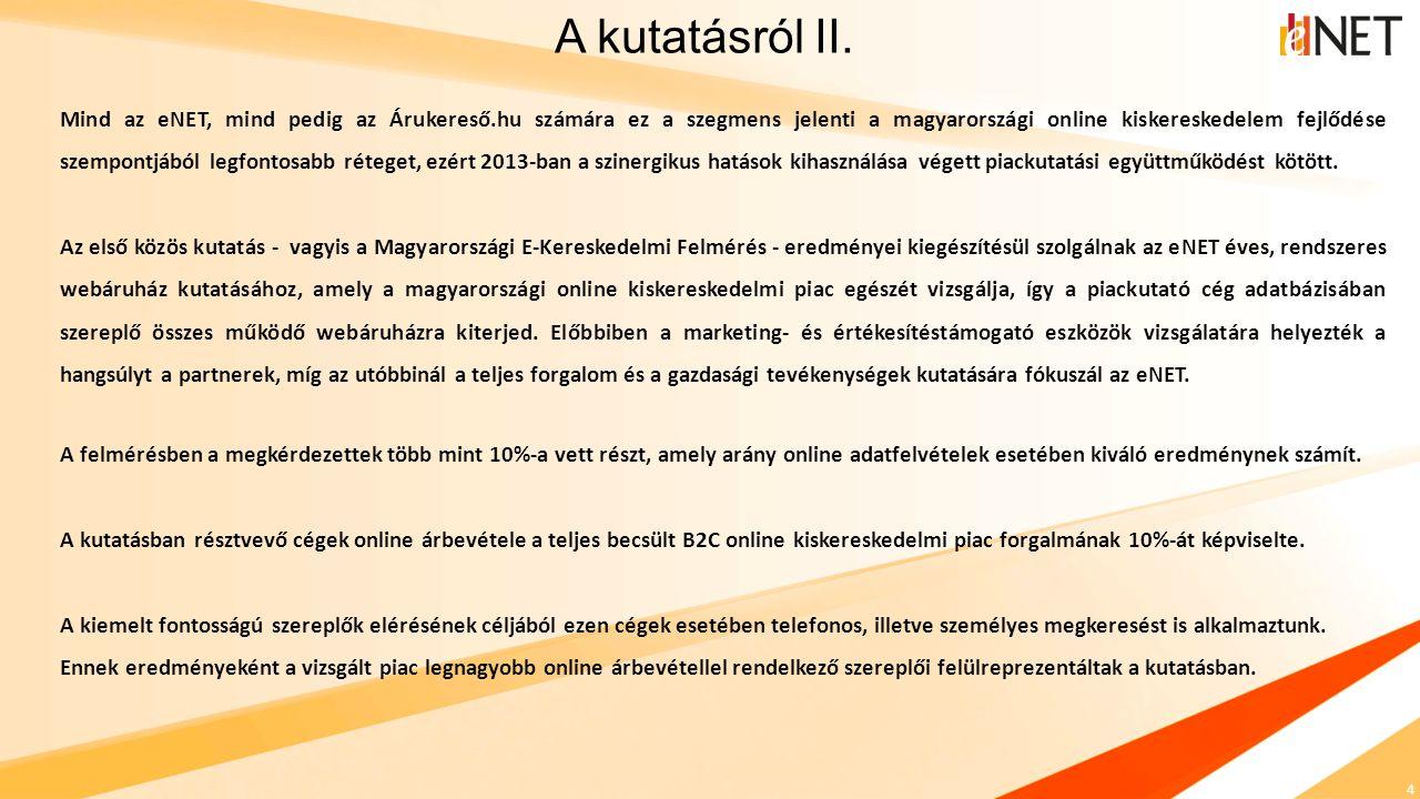 4 Mind az eNET, mind pedig az Árukereső.hu számára ez a szegmens jelenti a magyarországi online kiskereskedelem fejlődése szempontjából legfontosabb r