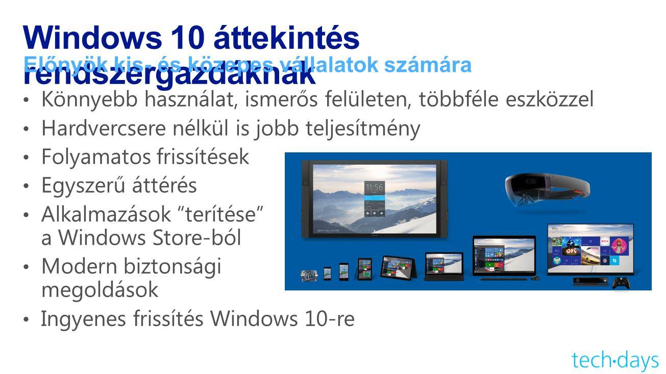 Windows 10 áttekintés rendszergazdáknak Előnyök kis- és közepes vállalatok számára