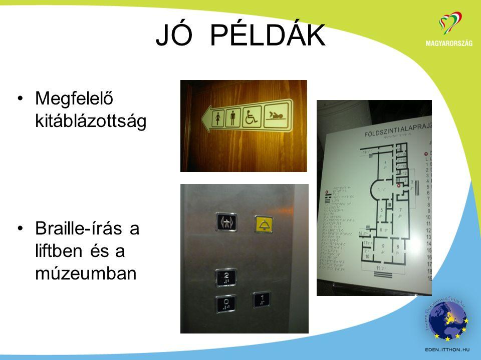 Megfelelő kitáblázottság Braille-írás a liftben és a múzeumban JÓ PÉLDÁK