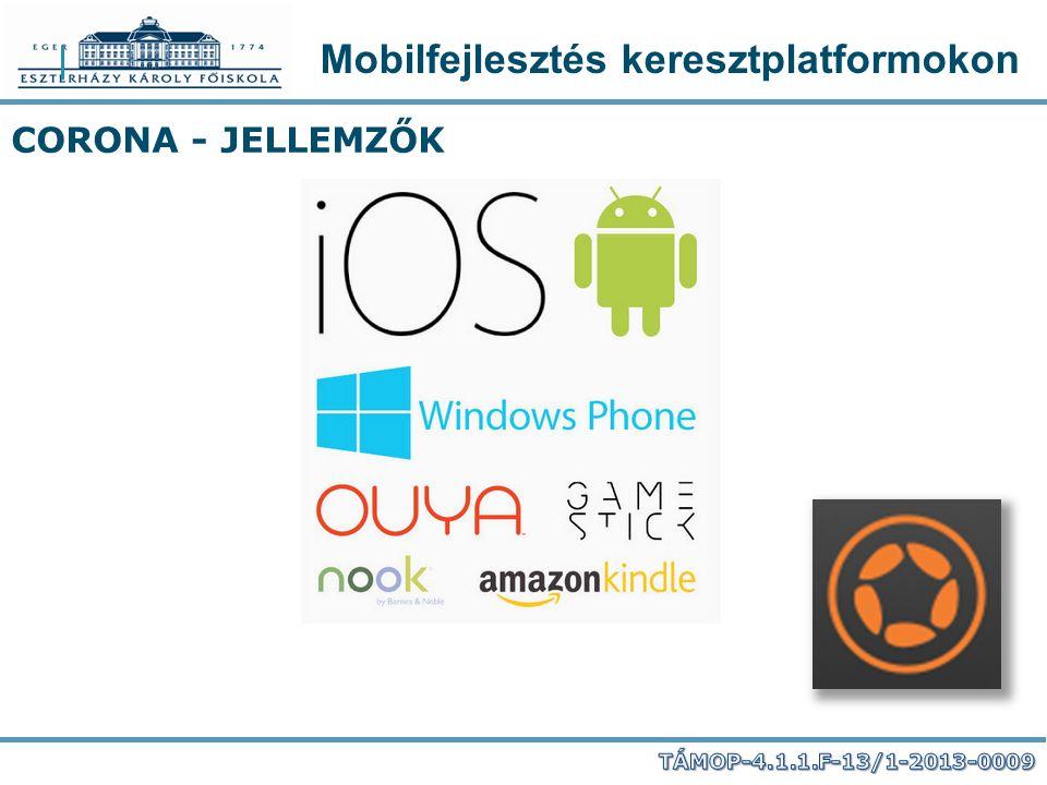 Mobilfejlesztés keresztplatformokon CORONA - JELLEMZŐK