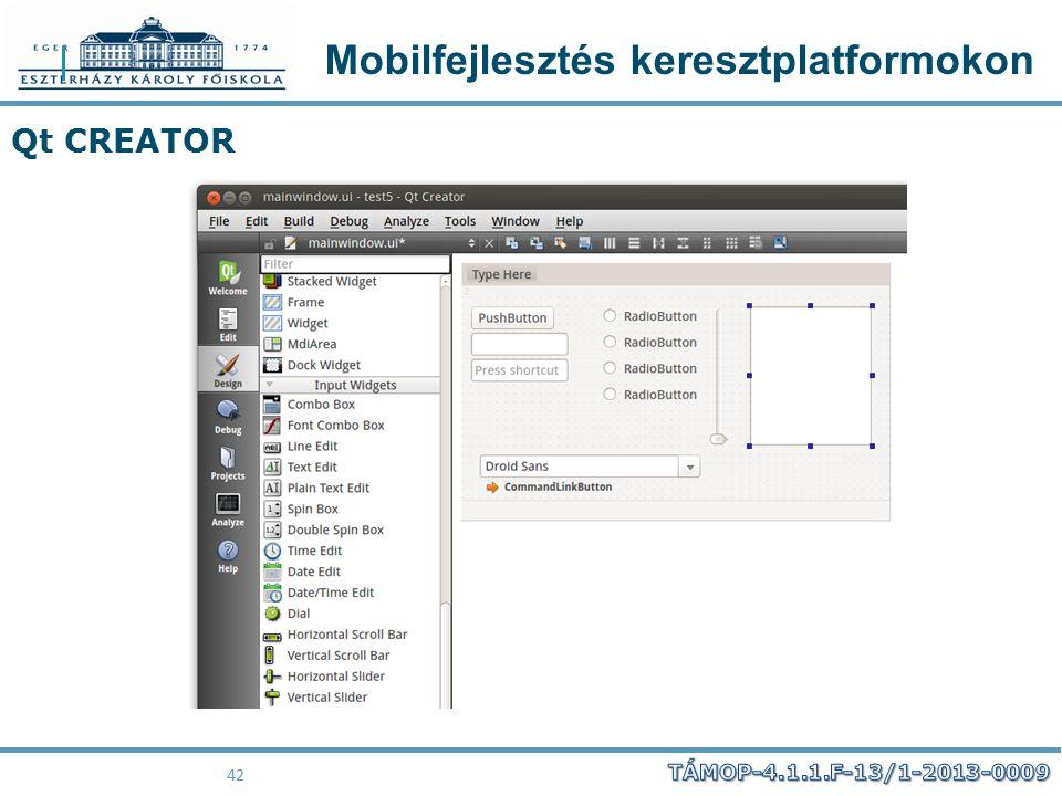 Mobilfejlesztés keresztplatformokon 42 Qt CREATOR