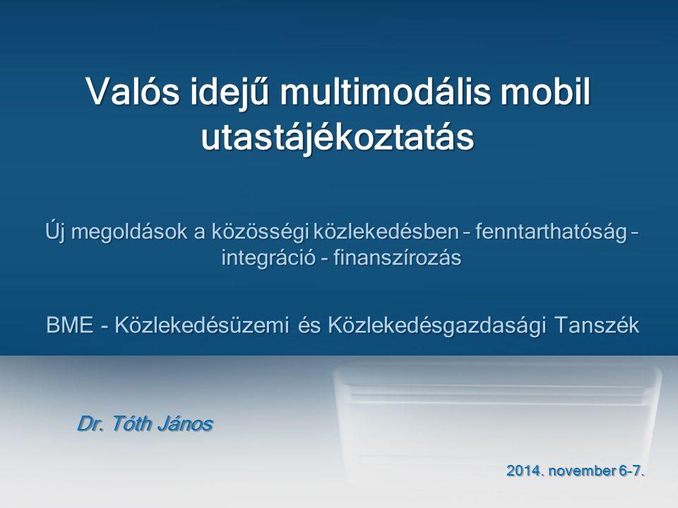 Valós idejű multimodális mobil utastájékoztatás Dr.