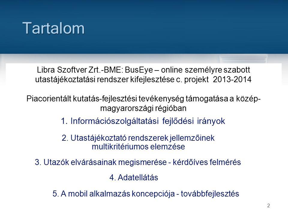 Tartalom 2 1. Információszolgáltatási fejlődési irányok 2.