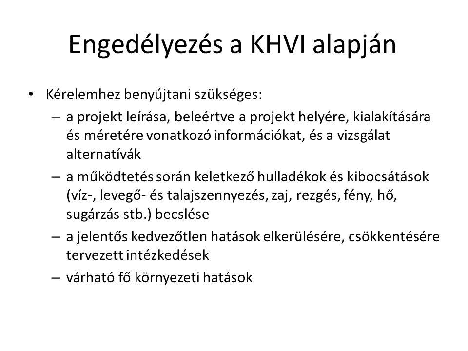 Engedélyezés a KHVI alapján Kérelemhez benyújtani szükséges: – a projekt leírása, beleértve a projekt helyére, kialakítására és méretére vonatkozó inf