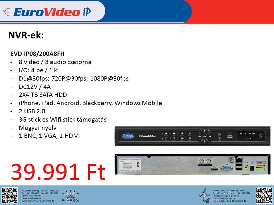 NVR-ek: EVD-IP08/200A8FH -8 video / 8 audio csatorna -I/O: 4 be / 1 ki -D1@30fps; 720P@30fps; 1080P@30fps -DC12V / 4A -2X4 TB SATA HDD -iPhone, iPad, Android, Blackberry, Windows Mobile -2 USB 2.0 -3G stick és Wifi stick támogatás -Magyar nyelv -1 BNC, 1 VGA, 1 HDMI 39.991 Ft