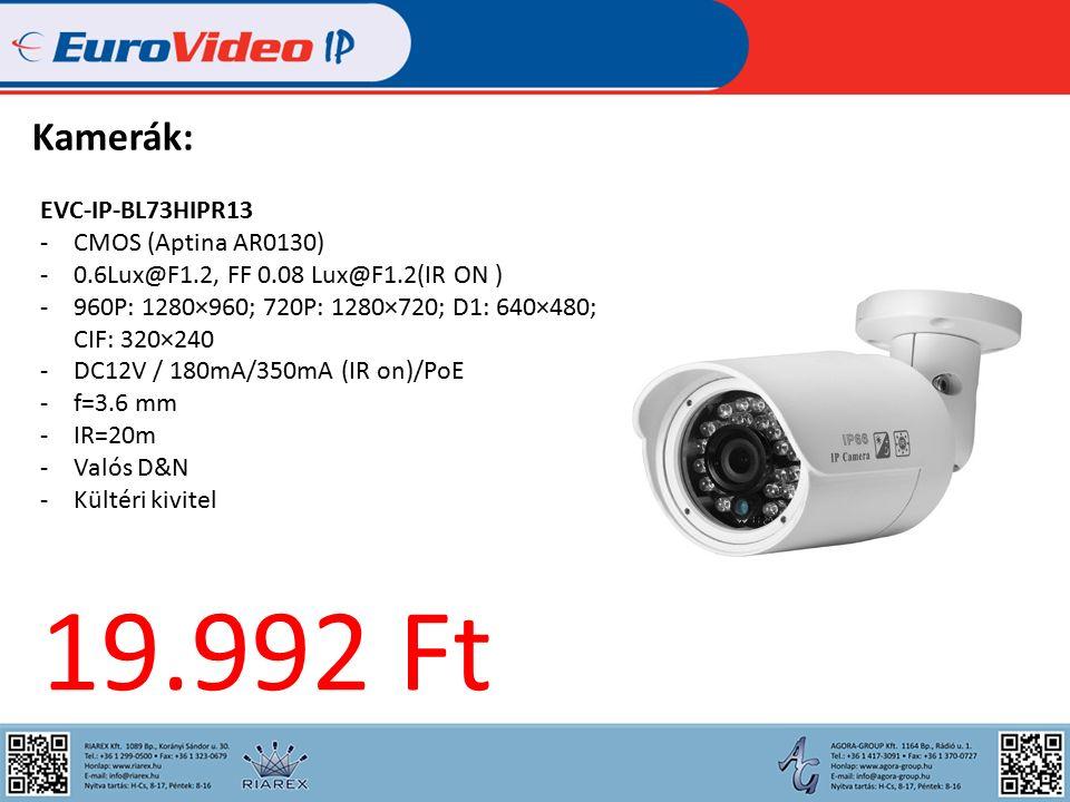 Kamerák: EVC-IP-BL73HIPR13 -CMOS (Aptina AR0130) -0.6Lux@F1.2, FF 0.08 Lux@F1.2(IR ON ) -960P: 1280×960; 720P: 1280×720; D1: 640×480; CIF: 320×240 -DC12V / 180mA/350mA (IR on)/PoE -f=3.6 mm -IR=20m -Valós D&N -Kültéri kivitel 19.992 Ft