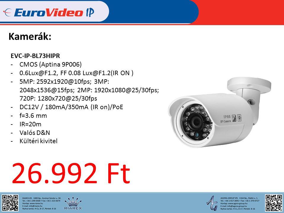 Kamerák: EVC-IP-BL73HIPR -CMOS (Aptina 9P006) -0.6Lux@F1.2, FF 0.08 Lux@F1.2(IR ON ) -5MP: 2592x1920@10fps; 3MP: 2048x1536@15fps; 2MP: 1920x1080@25/30fps; 720P: 1280x720@25/30fps -DC12V / 180mA/350mA (IR on)/PoE -f=3.6 mm -IR=20m -Valós D&N -Kültéri kivitel 26.992 Ft