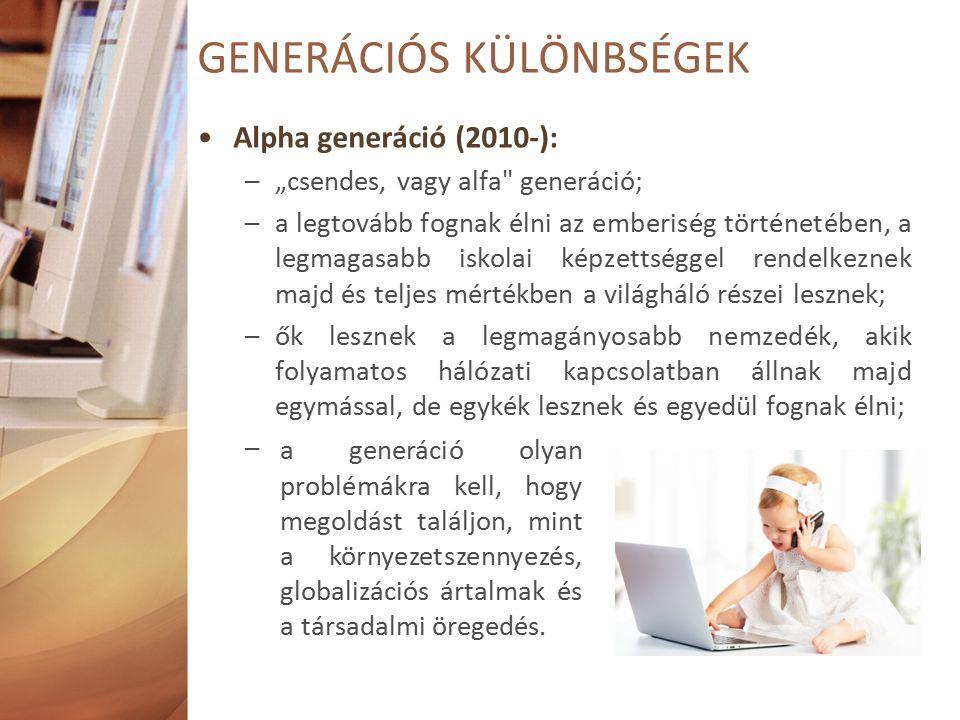 """Alpha generáció (2010-): –""""csendes, vagy alfa generáció; –a legtovább fognak élni az emberiség történetében, a legmagasabb iskolai képzettséggel rendelkeznek majd és teljes mértékben a világháló részei lesznek; –ők lesznek a legmagányosabb nemzedék, akik folyamatos hálózati kapcsolatban állnak majd egymással, de egykék lesznek és egyedül fognak élni; – GENERÁCIÓS KÜLÖNBSÉGEK a generáció olyan problémákra kell, hogy megoldást találjon, mint a környezetszennyezés, globalizációs ártalmak és a társadalmi öregedés."""