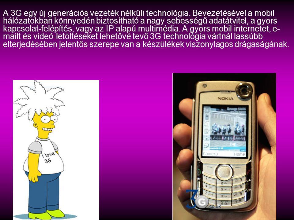 A 3G egy új generációs vezeték nélküli technológia. Bevezetésével a mobil hálózatokban könnyedén biztosítható a nagy sebességű adatátvitel, a gyors ka