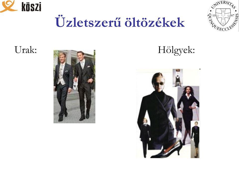 Üzletszerű öltözékek Urak: Hölgyek: