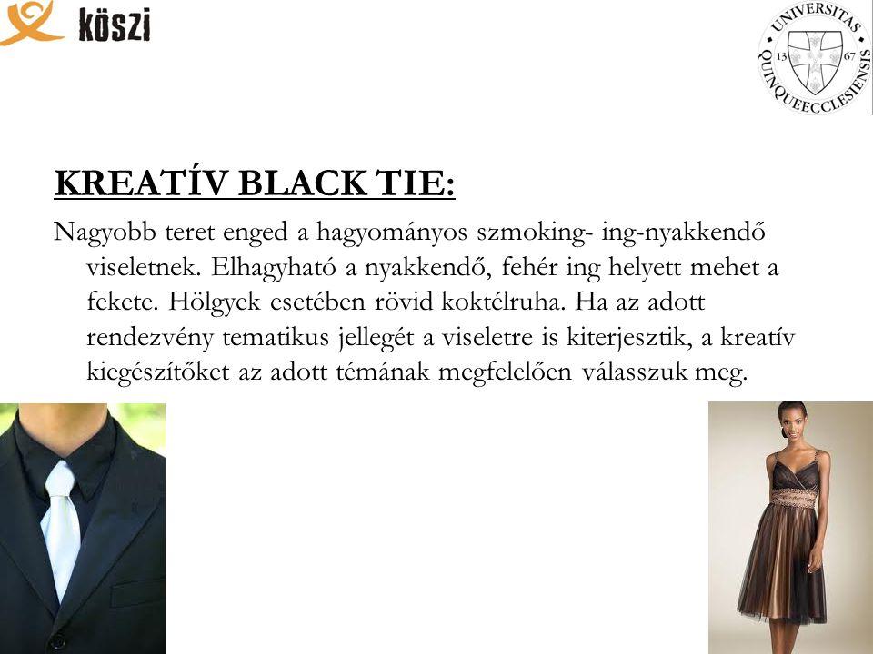 KREATÍV BLACK TIE: Nagyobb teret enged a hagyományos szmoking- ing-nyakkendő viseletnek.