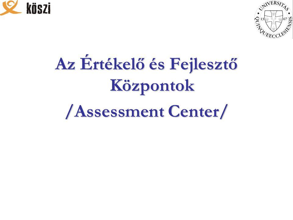 Az Értékelő és Fejlesztő Központok /Assessment Center/