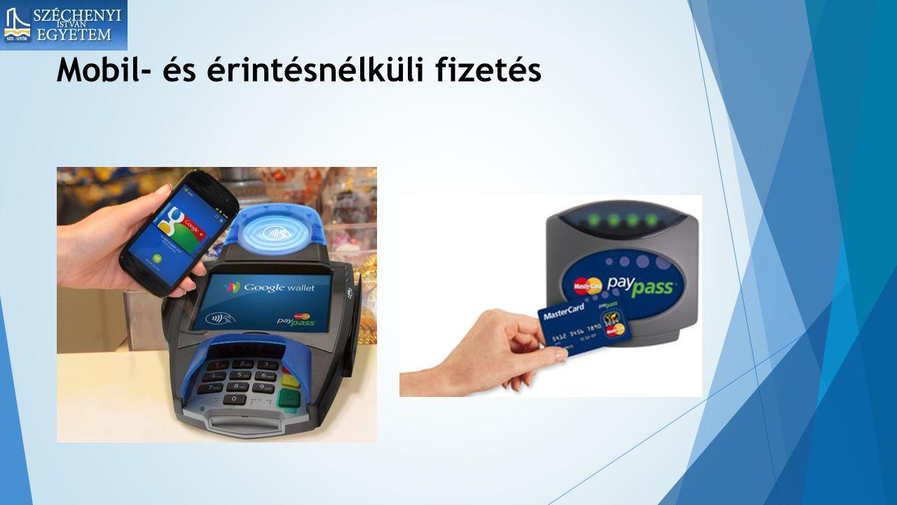 Mobil- és érintésnélküli fizetés