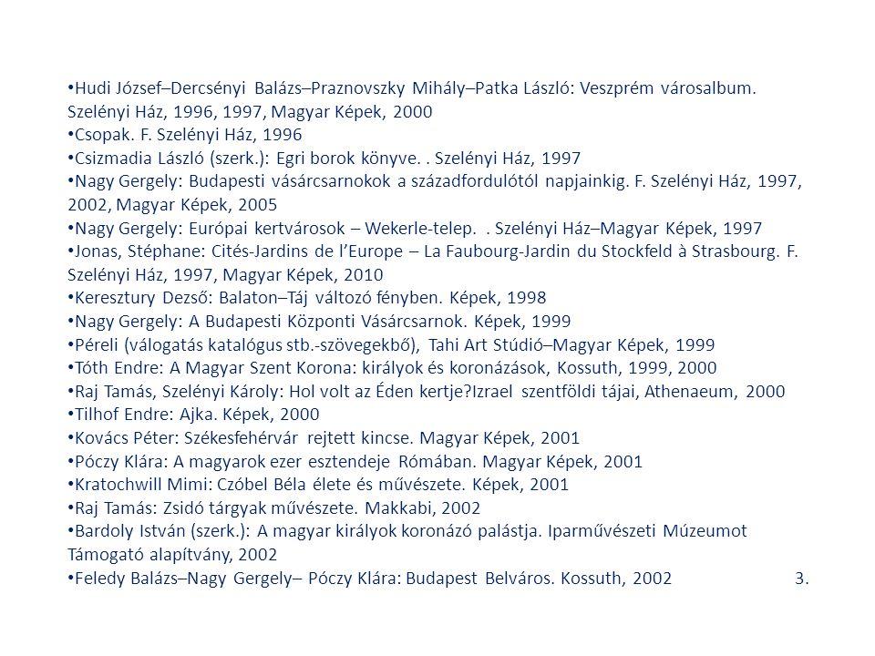 Hudi József–Dercsényi Balázs–Praznovszky Mihály–Patka László: Veszprém városalbum.