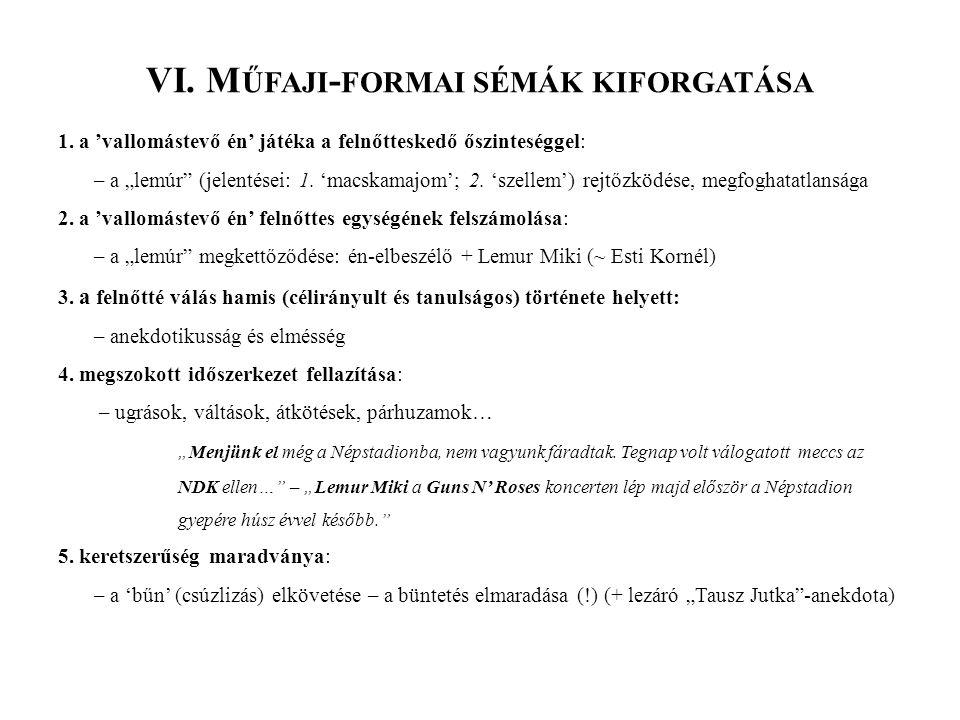 VI. M ŰFAJI - FORMAI SÉMÁK KIFORGATÁSA 1.