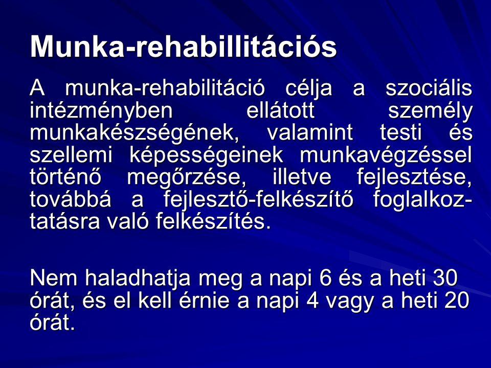 Munka-rehabillitációs A munka-rehabilitáció célja a szociális intézményben ellátott személy munkakészségének, valamint testi és szellemi képességeinek munkavégzéssel történő megőrzése, illetve fejlesztése, továbbá a fejlesztő-felkészítő foglalkoz- tatásra való felkészítés.